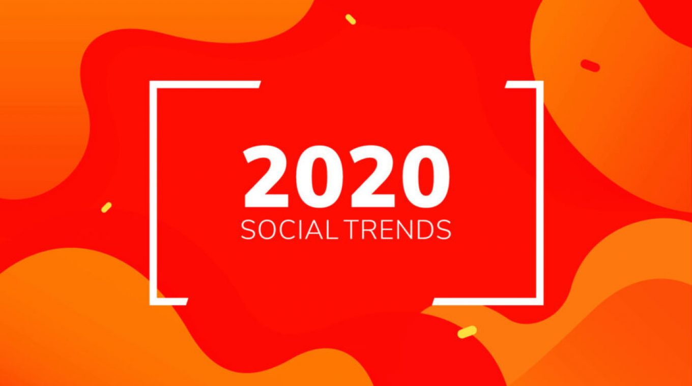 WHAT WILL BE THE BIGGEST SOCIAL MEDIA TRENDS FOR 2020
